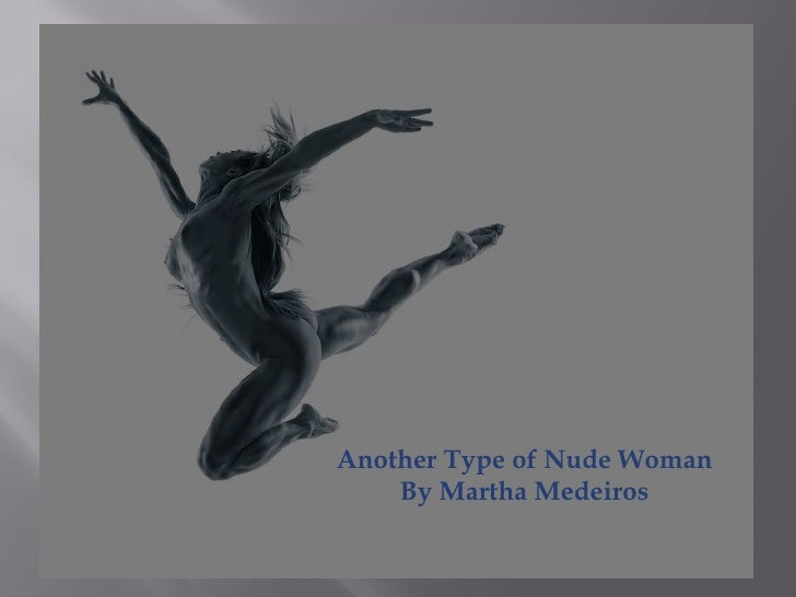 Another Type of Nude Woman By Martha Medeiros