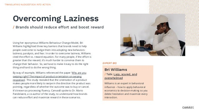 Using her eponymous Williams Behaviour Change Model, Bri Williams highlighted three key barriers that brands need to help ...