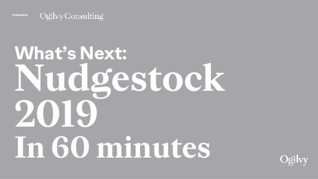 Powered by What's Next: Nudgestock 2019 In 60 minutes