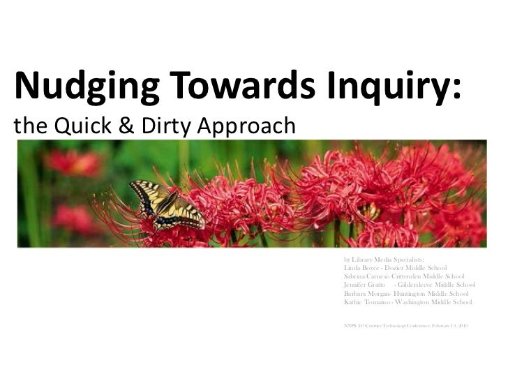 Nudging Towards Inquiry:the Quick & Dirty Approach                             by Library Media Specialists:              ...