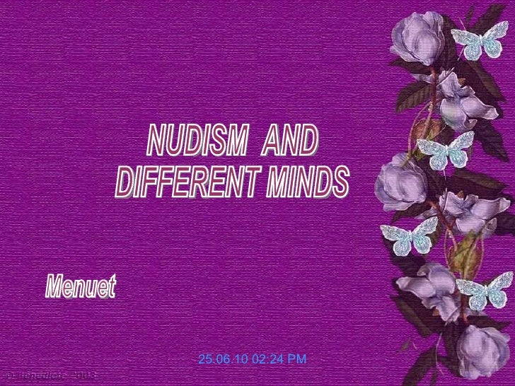 25.06.10   02:23 PM NUDISM  AND  DIFFERENT MINDS Menuet