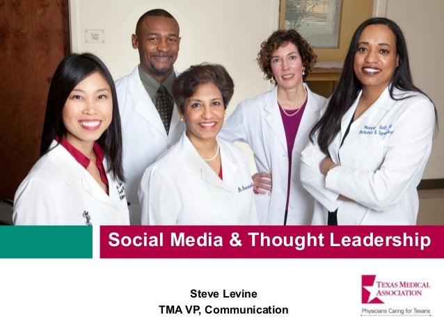 Social Media & Thought Leadership          Steve Levine     TMA VP, Communication