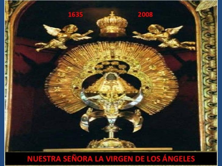 NUESTRA SEÑORA LA VIRGEN DE LOS ÁNGELES 1635  2008