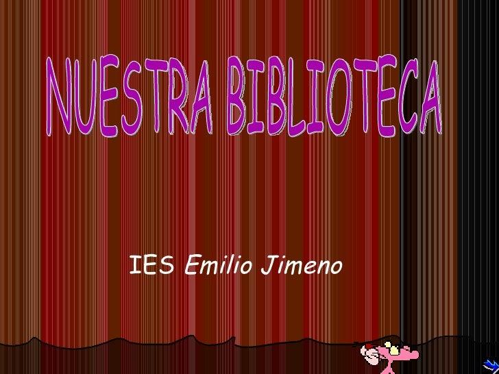 IES  Emilio Jimeno NUESTRA BIBLIOTECA