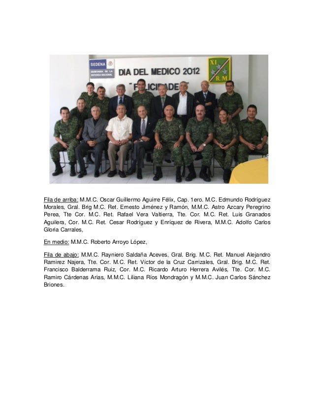 Fila de arriba: M.M.C. Oscar Guillermo Aguirre Félix, Cap. 1ero. M.C. Edmundo Rodríguez Morales, Gral. Brig M.C. Ret. Erne...