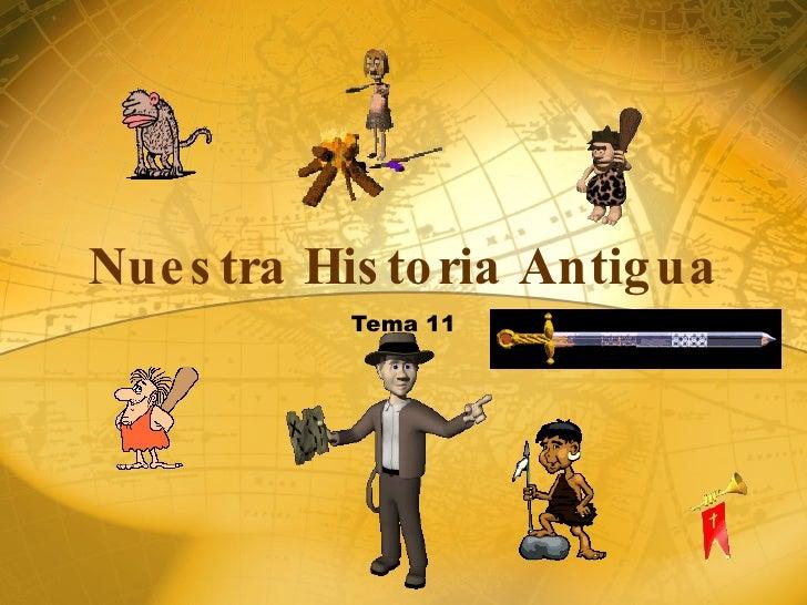 Nuestra  Historia  Antigua Tema 11