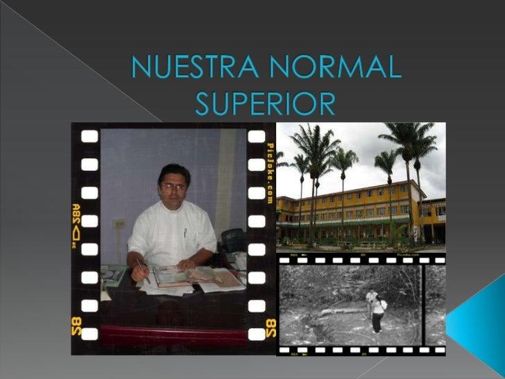 NUESTRA NORMAL SUPERIOR <br />