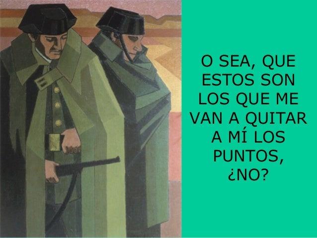 O SEA, QUE ESTOS SON LOS QUE ME VAN A QUITAR A MÍ LOS PUNTOS, ¿NO?