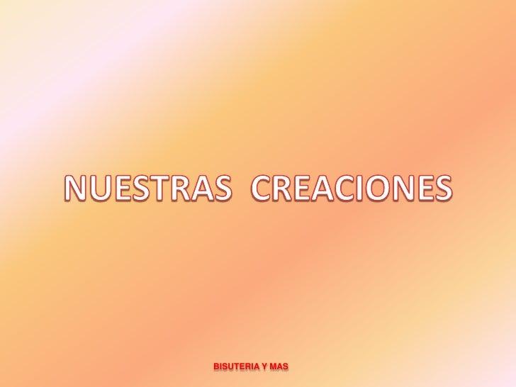NUESTRAS  CREACIONES<br />