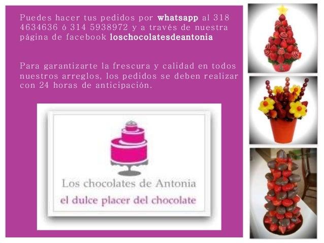 Puedes hacer tus pedidos por whatsapp al 318 4634636 ó 314 5938972 y a través de nuestra página de facebook loschocolatesd...