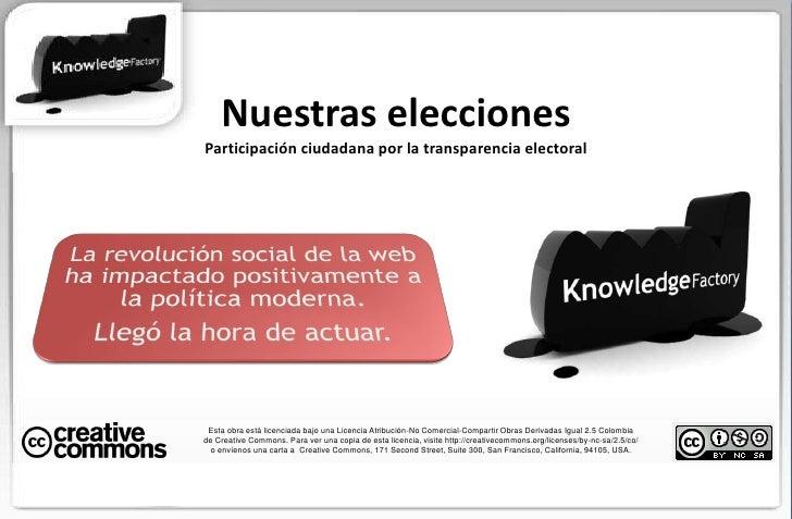 Nuestras eleccionesParticipación ciudadana por la transparencia electoral<br />Esta obra está licenciada bajo una Licencia...