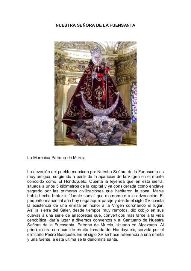 NUESTRA SEÑORA DE LA FUENSANTA La Morenica Patrona de Murcia La devoción del pueblo murciano por Nuestra Señora de la Fuen...