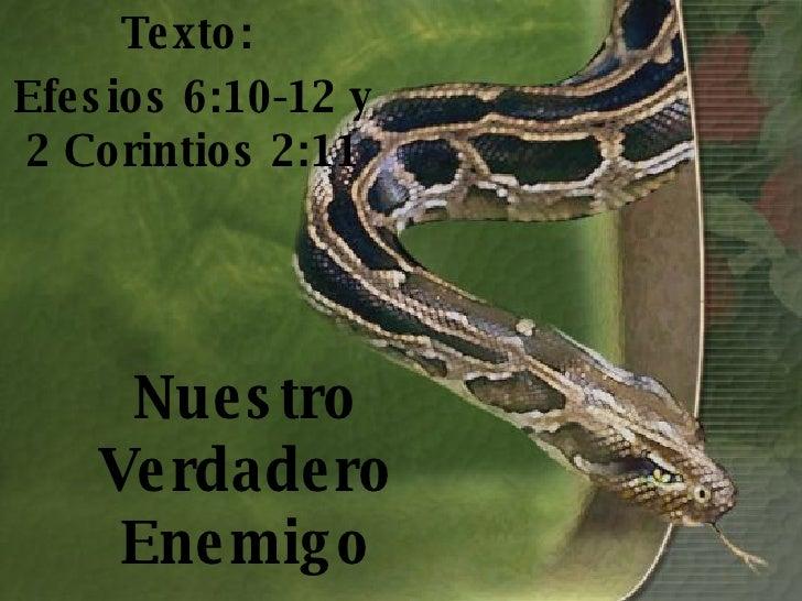 Nuestro Verdadero Enemigo Texto:  Efesios 6:10-12 y 2 Corintios 2:11