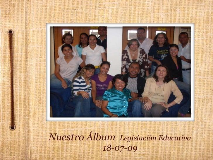 Nuestro Álbum Legislación Educativa 18-07-09