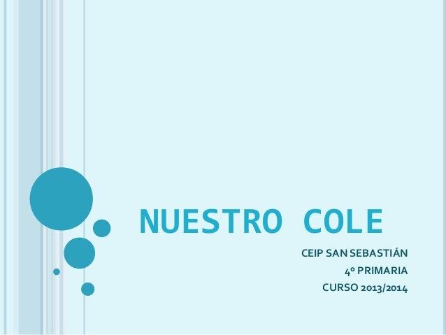 NUESTRO COLE CEIP SAN SEBASTIÁN 4º PRIMARIA CURSO 2013/2014