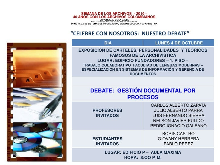 SEMANA DE LOS ARCHIVOS - 2010 –  40 AÑOS CON LOS ARCHIVOS COLOMBIANOS                       UNIVERSIDAD DE LA SALLE       ...