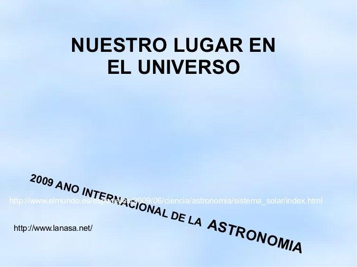 NUESTRO LUGAR EN                   EL UNIVERSO     2009          A   NO I                    NTE                         R...