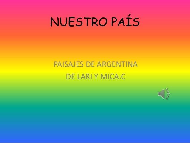 NUESTRO PAÍSPAISAJES DE ARGENTINA   DE LARI Y MICA.C
