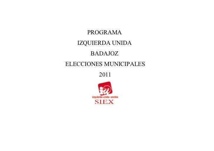 PROGRAMA   IZQUIERDA UNIDA      BADAJOZELECCIONES MUNICIPALES         2011
