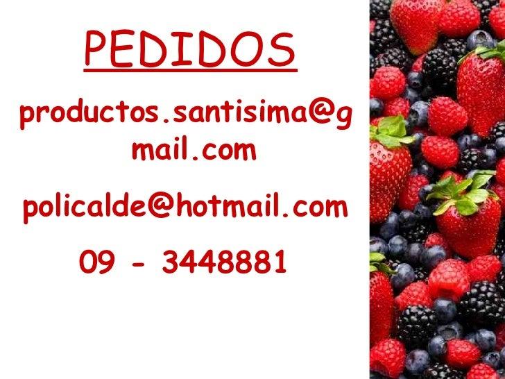 PEDIDOS <ul><li>[email_address] </li></ul><ul><li>[email_address] </li></ul><ul><li>09 - 3448881 </li></ul>