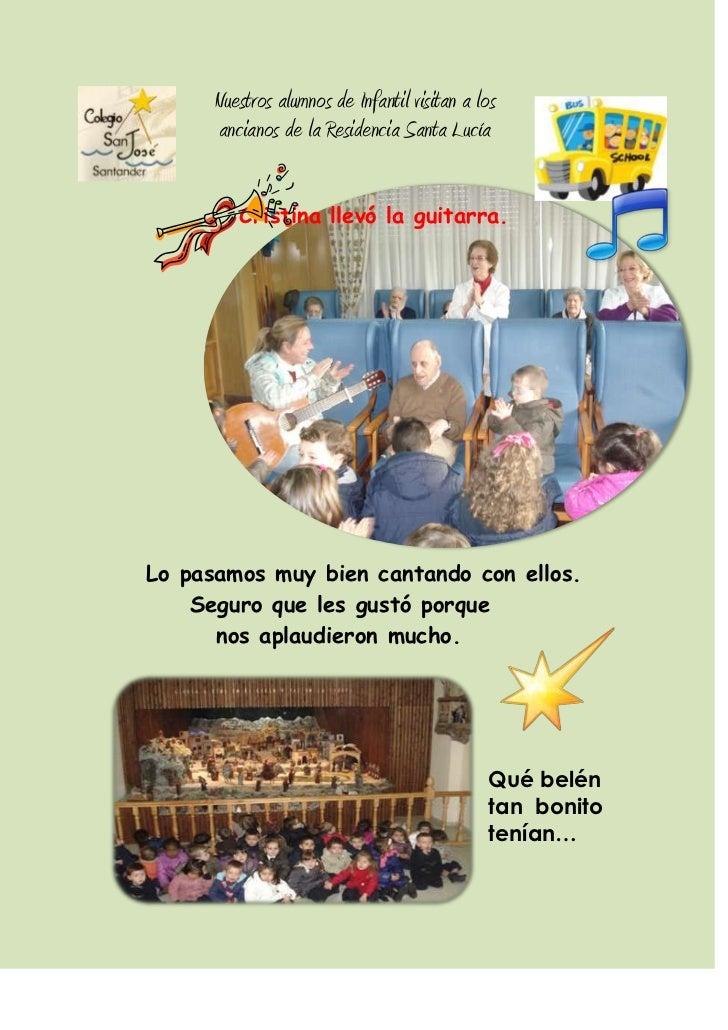 Nuestros alumnos de Infantil visitan a los      ancianos de la Residencia Santa Lucía         Cristina llevó la guitarra.L...