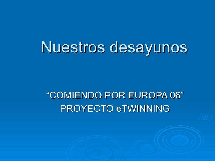 """Nuestros desayunos """"COMIENDO POR EUROPA 06"""" PROYECTO eTWINNING"""