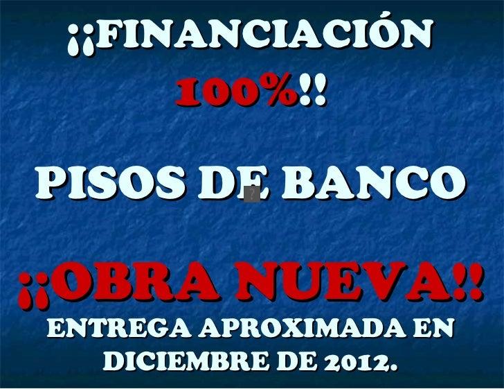 Obra nueva pisos de banco financiaci n 100 el astillero for Pisos financiacion 100