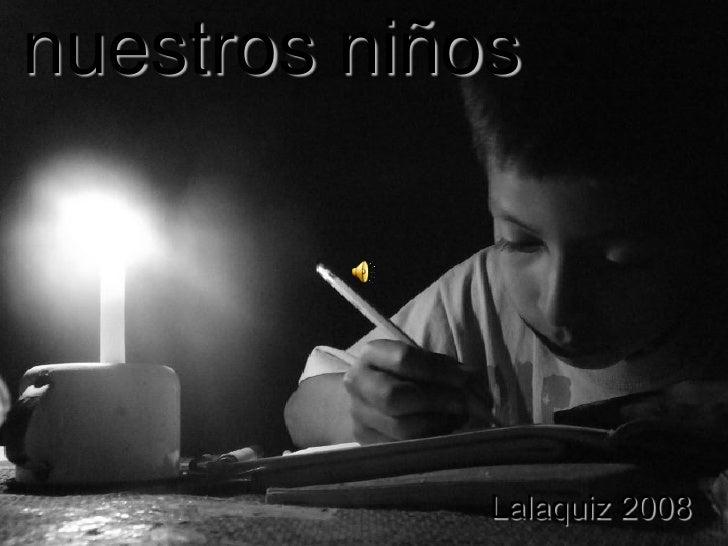 nuestros niños                  Lalaquiz 2008