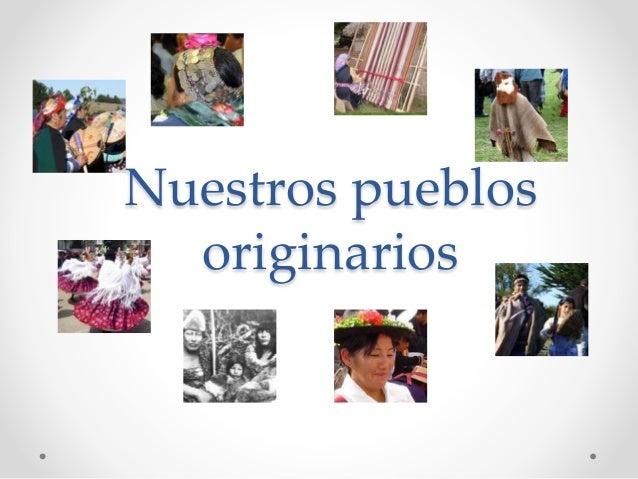 df95e736ec489 Nuestros pueblos originarios zona norte