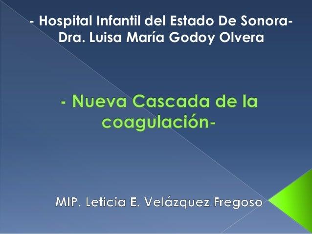 - Hospital Infantil del Estado De Sonora-    Dra. Luisa María Godoy Olvera