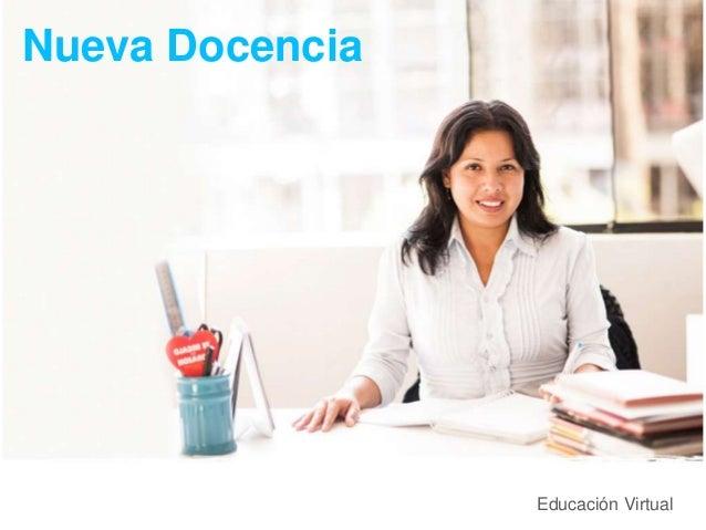 Educación Virtual Nueva Docencia