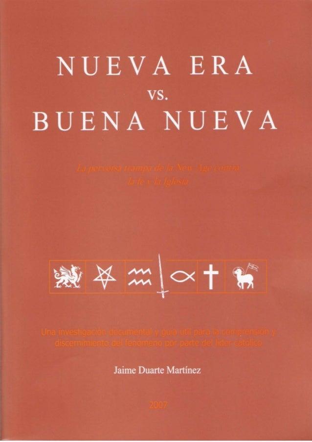 N U E V A E R A vs. B U E N A N U E V A La perversa trampa de la New Age contra la fe y la Iglesia Una investigación docum...