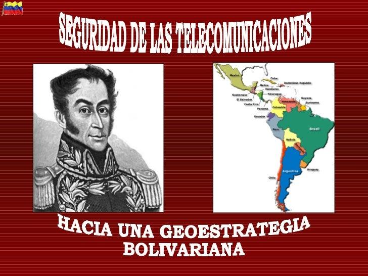 CONTENIDOMARCO LEGAL.SEGURIDAD EN LAS TELECOMUNICACIONESTEORÍAS GEOPOLÍTICAS Y GEOESTRATEGICACONCLUSIONES Y PROYECCIONES