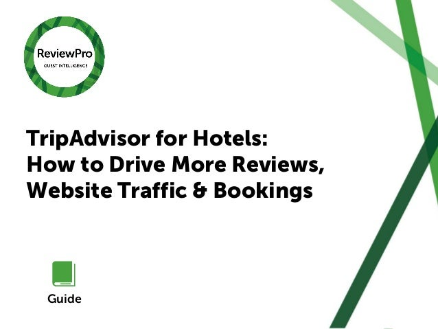 Managing Guest Satisfaction Surveys: Best Practices Guide TripAdvisor for Hotels: How to Drive More Reviews, Website Traff...