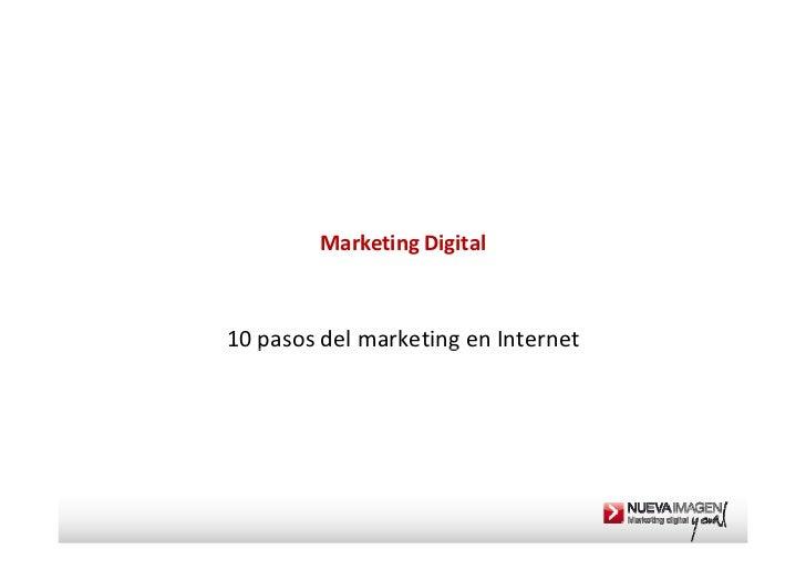 MarketingDigital10pasosdelmarketingenInternet   p                 g