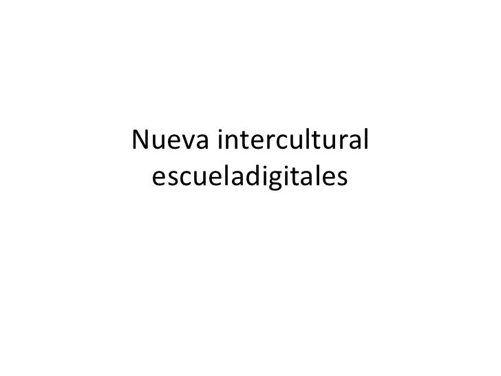 Nueva interculturalescueladigitales<br />