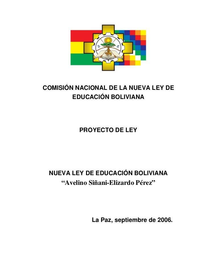COMISIÓNNACIONALDELANUEVALEYDE        EDUCACIÓNBOLIVIANA                            PROYECTODELEY NUEVA...