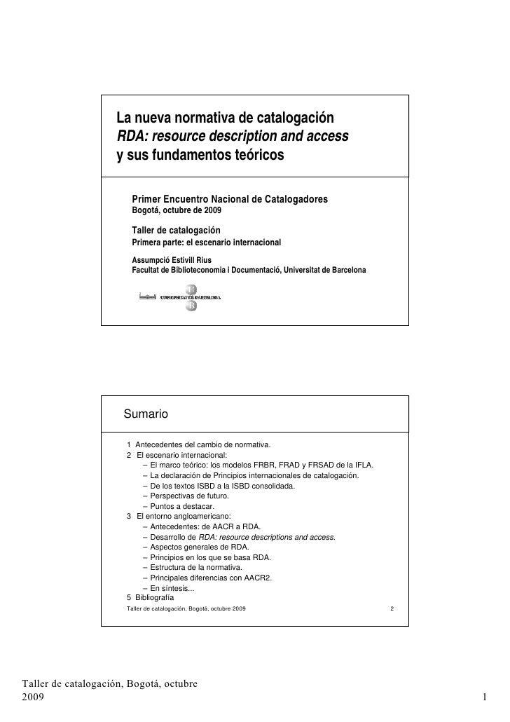 La nueva normativa de catalogación                     RDA: resource description and access                     y sus fund...