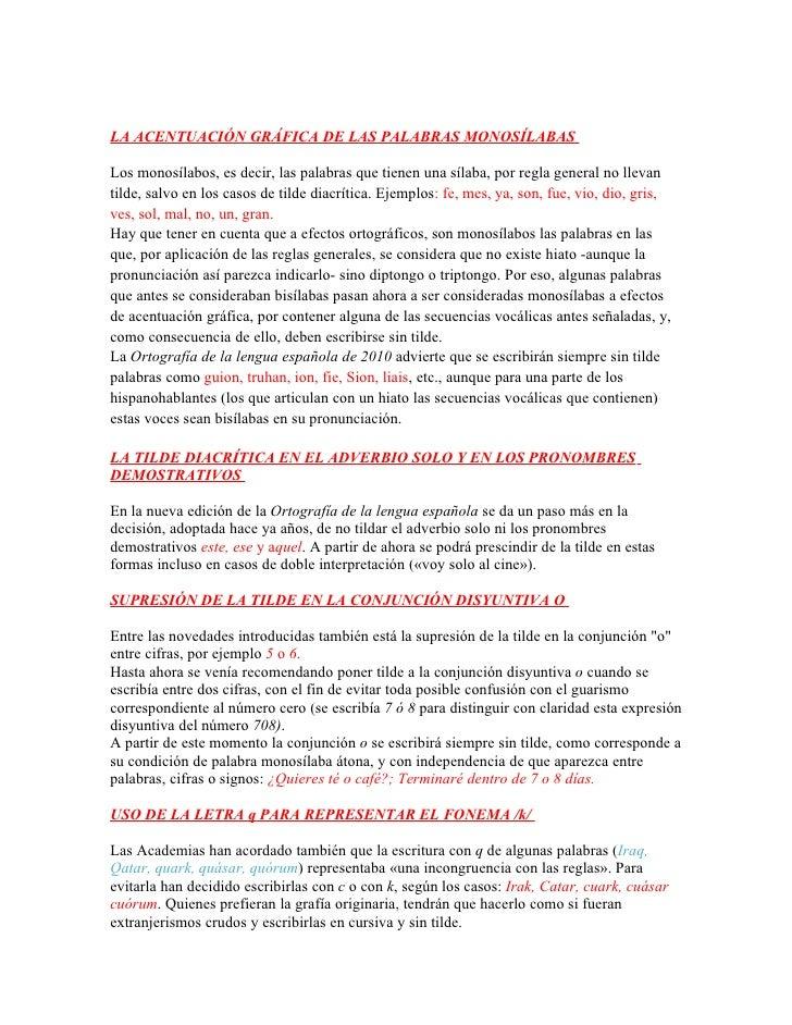 LA ACENTUACIÓN GRÁFICA DE LAS PALABRAS MONOSÍLABASLos monosílabos, es decir, las palabras que tienen una sílaba, por regla...