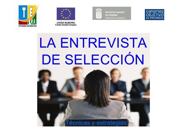 LA ENTREVISTA DE SELECCIÓN Técnicas y estrategias
