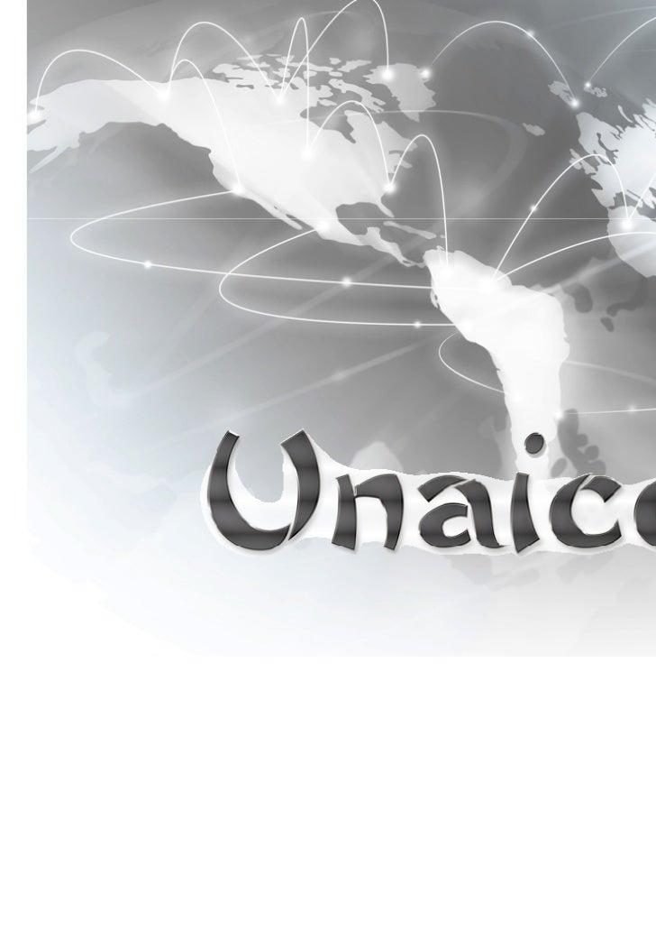 LA COMPAÑÍAUnaico fundada en 2009CRECIMIENTO EXPLOSIVOUnaico es global. Miembros en más de 200 paisesESTATUS DE LA COMPAÑÍ...
