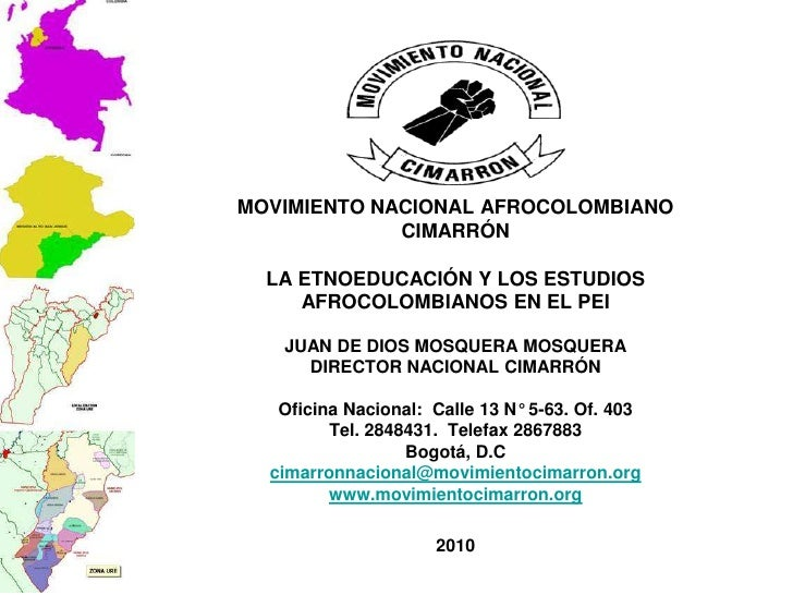 MOVIMIENTO NACIONAL AFROCOLOMBIANOCIMARRÓNLA ETNOEDUCACIÓN Y LOS ESTUDIOS AFROCOLOMBIANOS EN EL PEIJUAN DE DIOS MOSQUERA M...