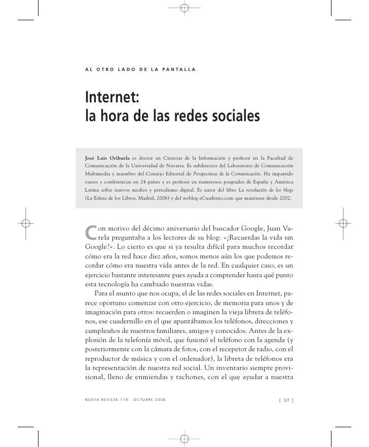 A L O T R O L A D O D E L A PA N TA L L A     Internet: la hora de las redes sociales  José Luis Orihuela es doctor en Cie...
