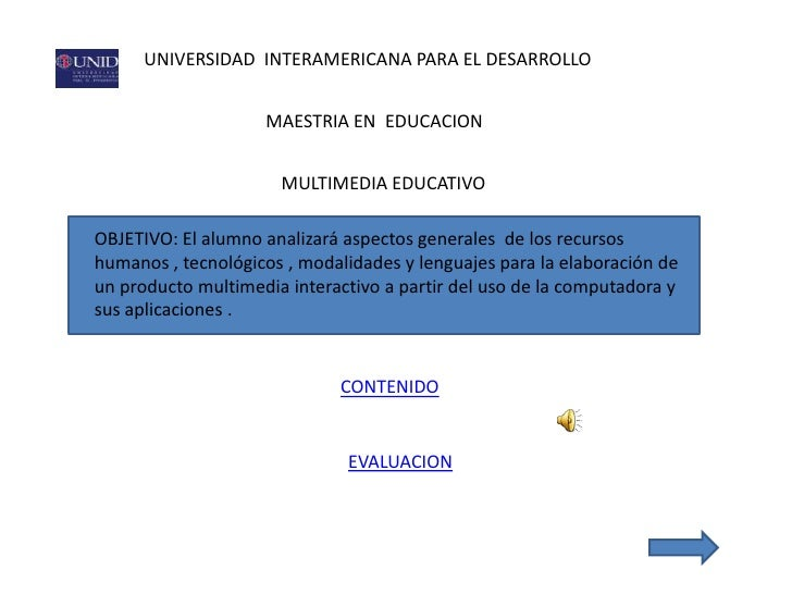UNIVERSIDAD INTERAMERICANA PARA EL DESARROLLO                       MAESTRIA EN EDUCACION                         MULTIMED...