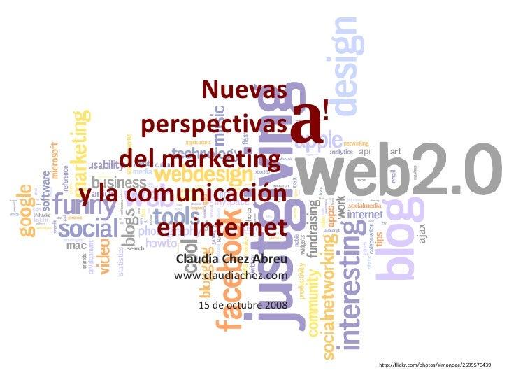 http://flickr.com/photos/simondee/2599570439 Nuevas perspectivas del marketing  y la comunicación  en internet Claudia Che...