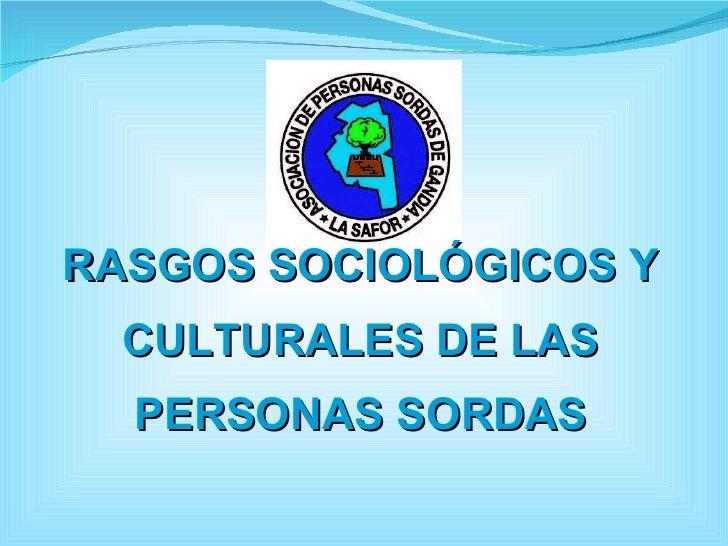 RASGOS SOCIOLÓGICOS Y CULTURALES DE LAS PERSONAS SORDAS