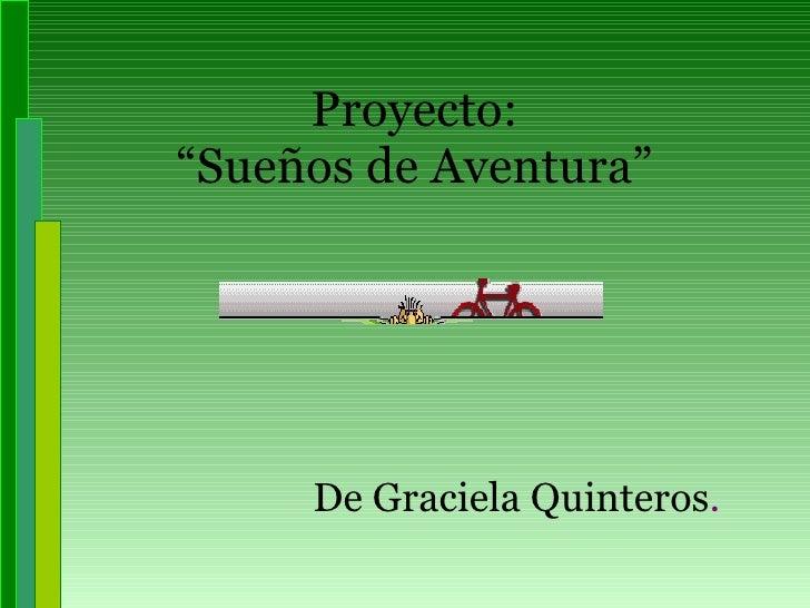 """Proyecto: """"Sueños de Aventura"""" De Graciela Quinteros ."""