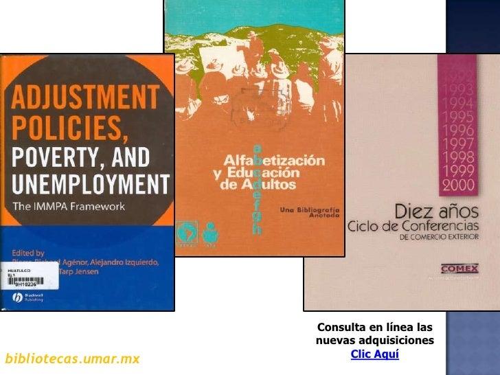 Consulta en línea las  nuevas adquisiciones<br />Clic Aquí  <br />bibliotecas.umar.mx<br />