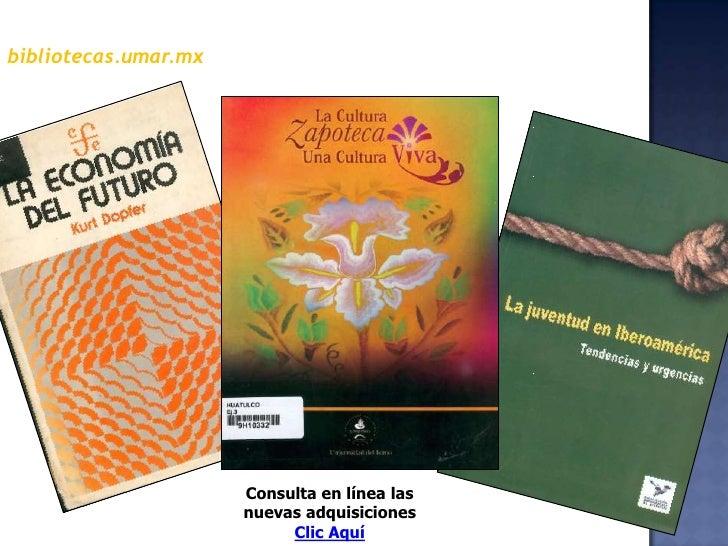 bibliotecas.umar.mx<br />Consulta en línea las  nuevas adquisiciones<br />Clic Aquí  <br />