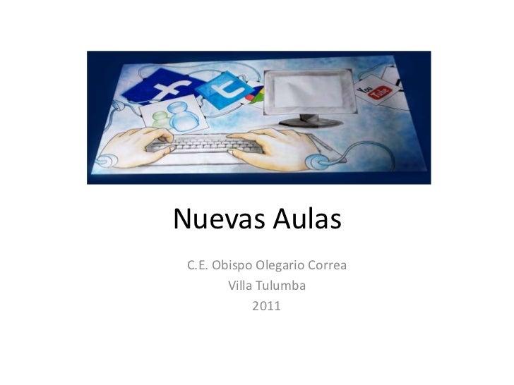 Nuevas Aulas<br />C.E. Obispo Olegario Correa<br />Villa Tulumba<br />2011<br />